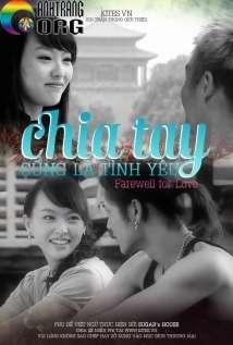Chia-Tay-CC5A9ng-LC3A0-TC3ACnh-YC3AAu-Farewell-For-Love-2007